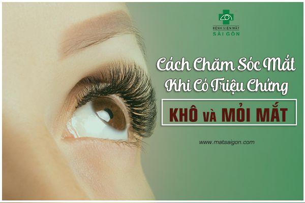Cách chăm sóc mắt khi có triệu chứng khô và mỏi mắt-1