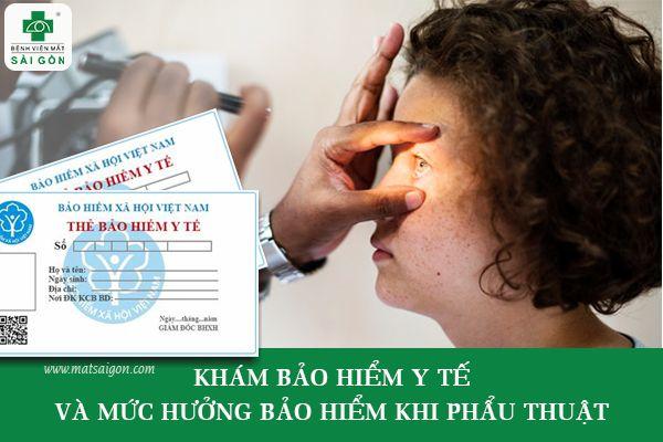 Khám mắt bảo hiểm y tế và mức hưởng bảo hiểm khi phẫu thuật mắt-1